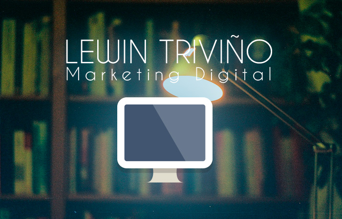 Lewin Triviño   Marketing Digital