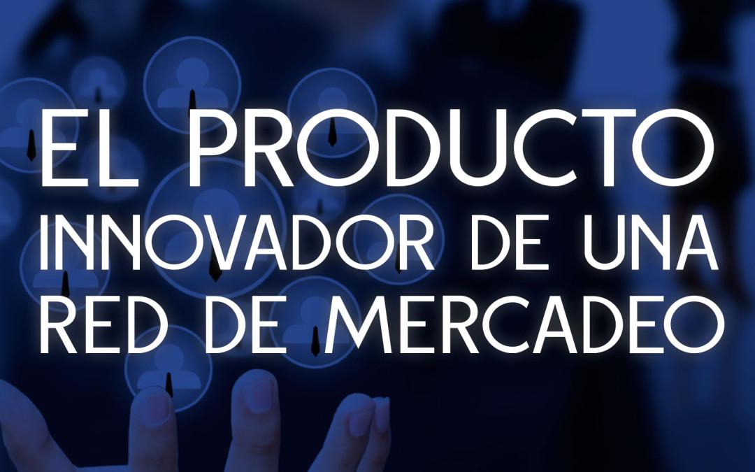 El producto innovador de una red de Mercadeo ahora es la educación