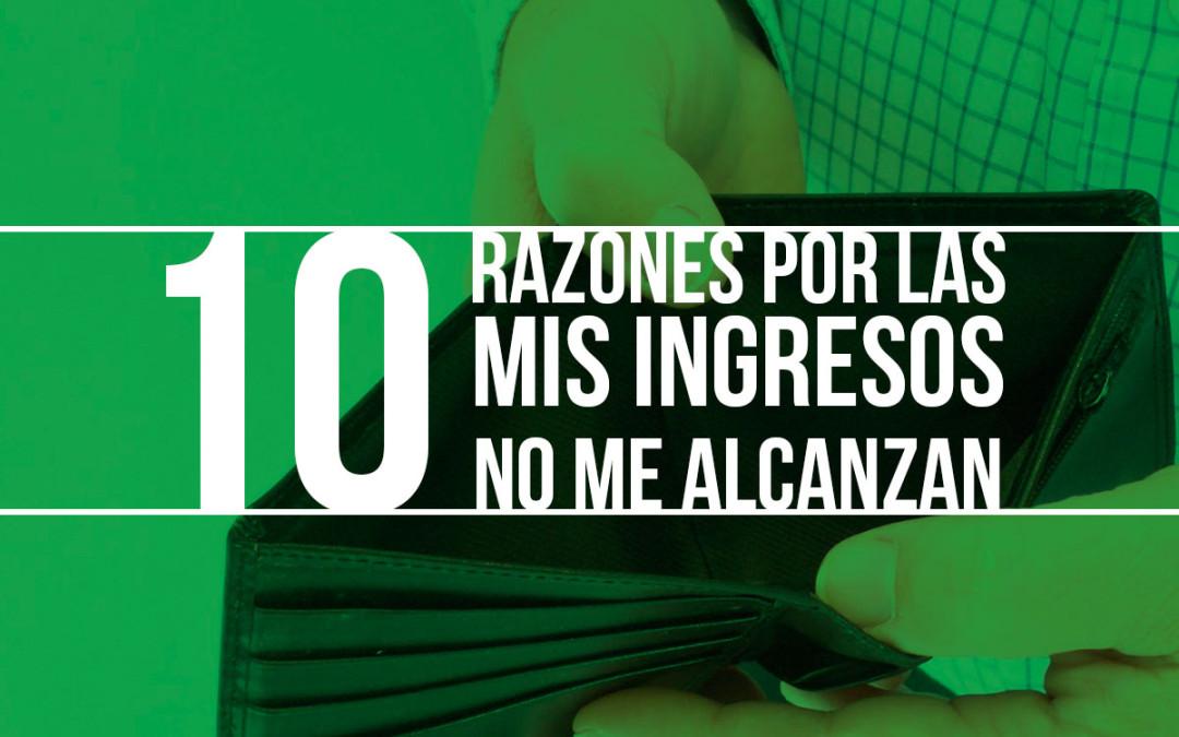 10 razones por las que mis ingresos no me alcanzan