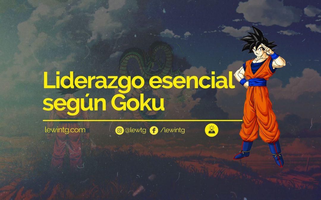 Liderazgo esencial según Goku