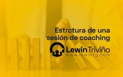 ¿Cuál debe ser la estructura de una sesión de coaching?
