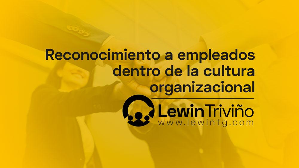 Reconocimiento a empleados dentro de la cultura organizacionl